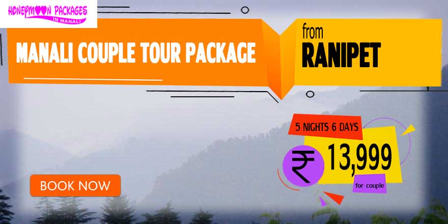 Manali couple tour package from Ranipet