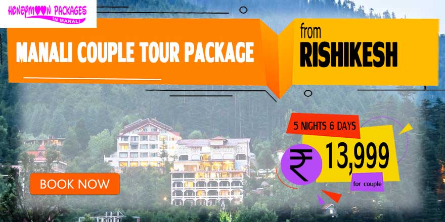 Manali couple tour package from Rishikesh