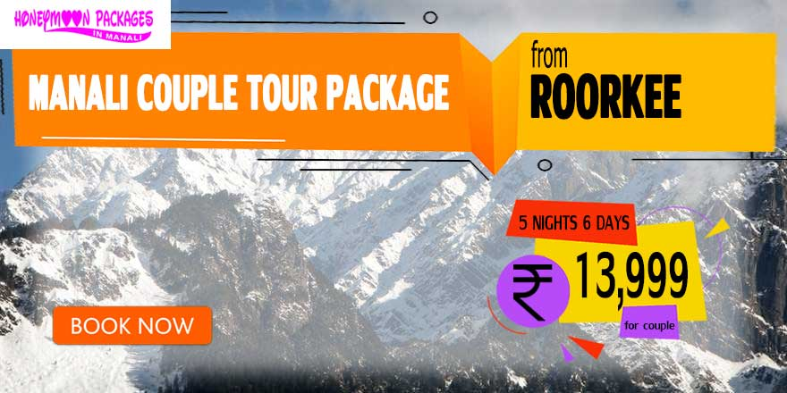 Manali couple tour package from Roorkee