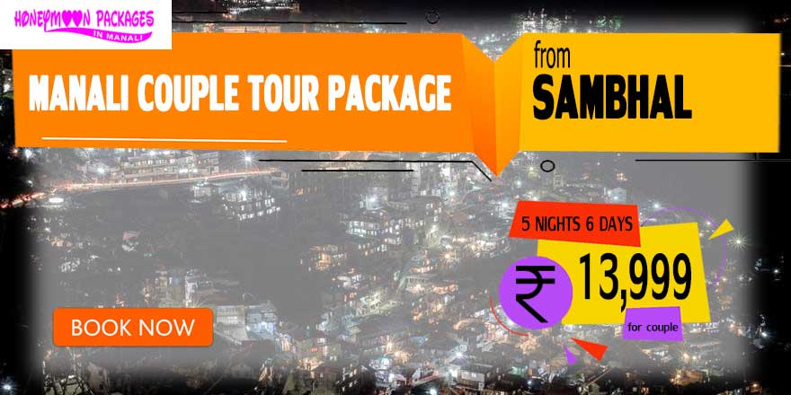 Manali couple tour package from Sambhal