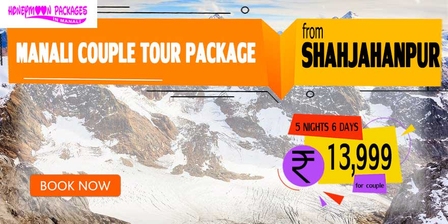 Manali couple tour package from Shahjahanpur