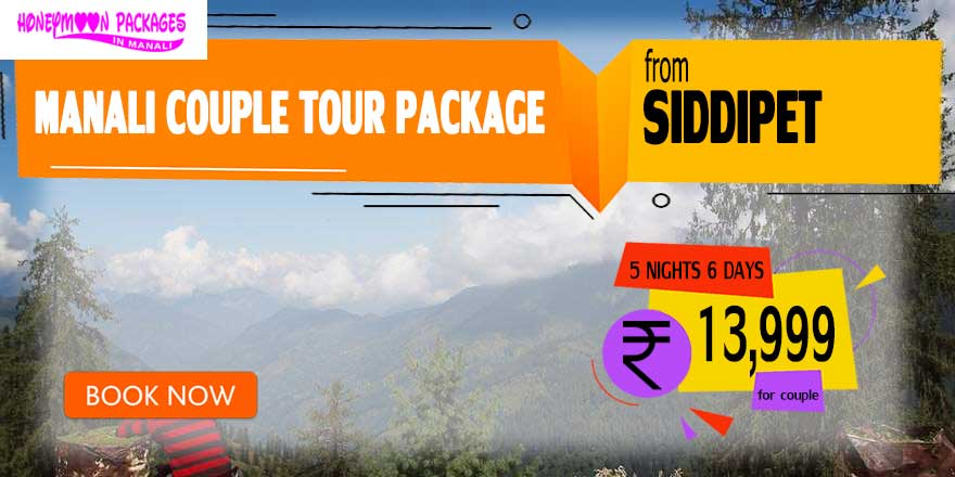 Manali couple tour package from Siddipet