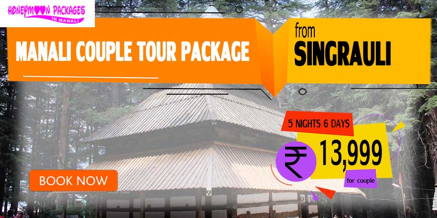 Manali couple tour package from Singrauli