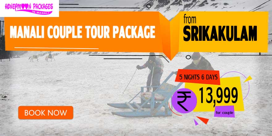 Manali couple tour package from Srikakulam