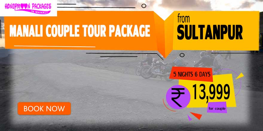 Manali couple tour package from Sultanpur