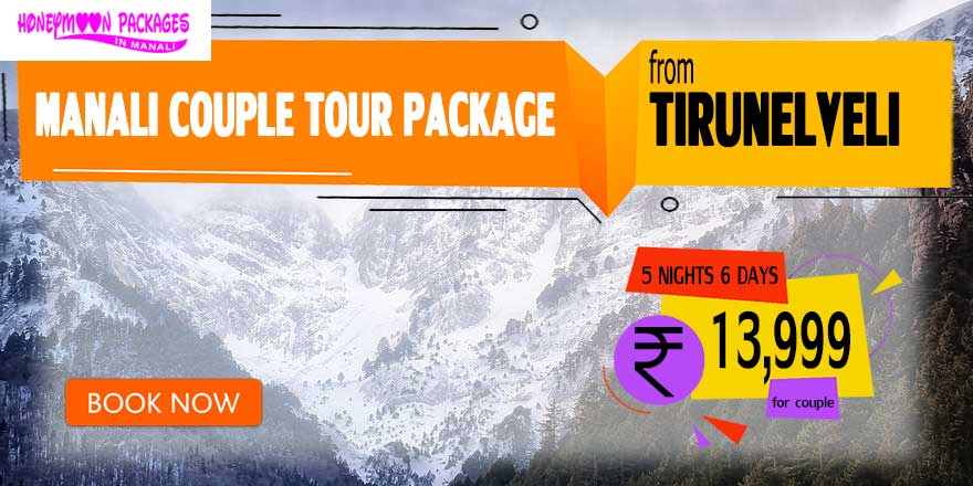 Manali couple tour package from Tirunelveli