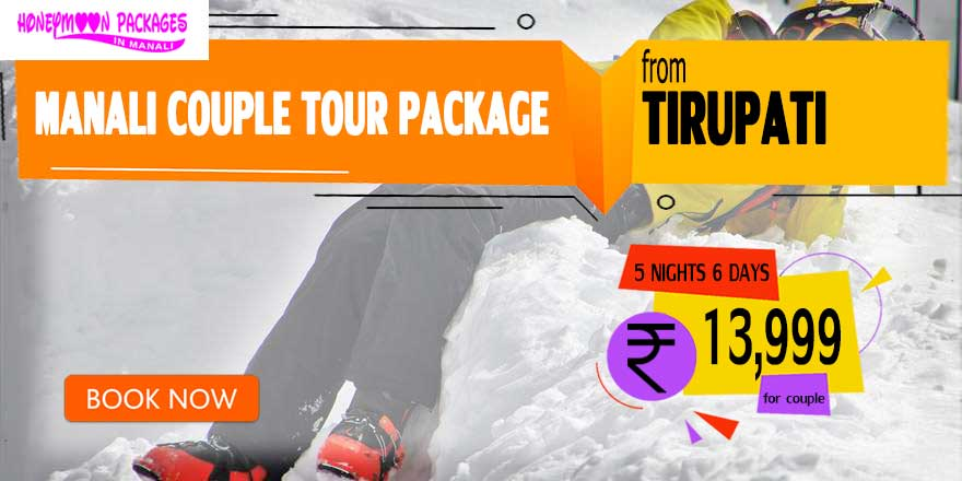 Manali couple tour package from Tirupati