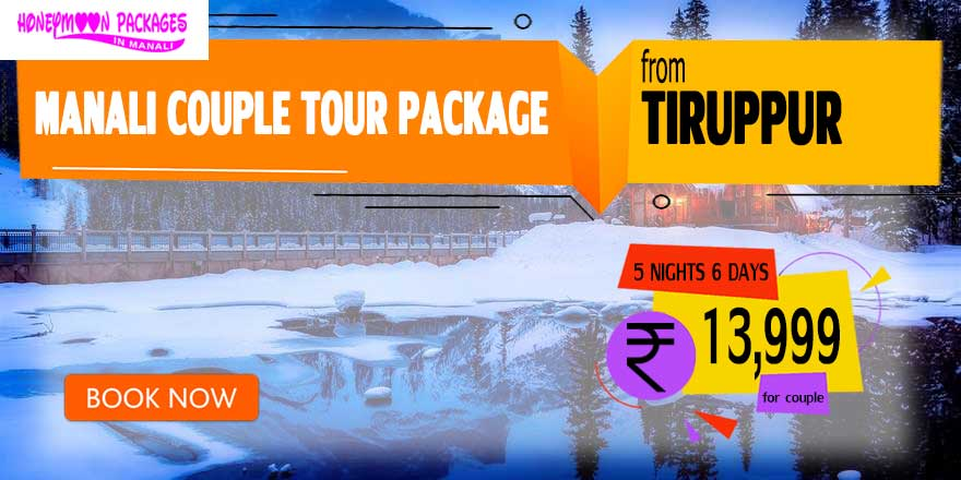 Manali couple tour package from Tiruppur