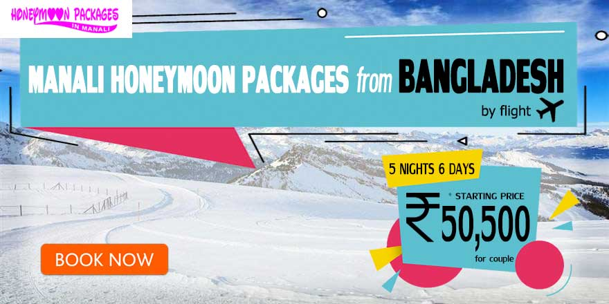 Honeymoon Packages in Manali from Bangladesh