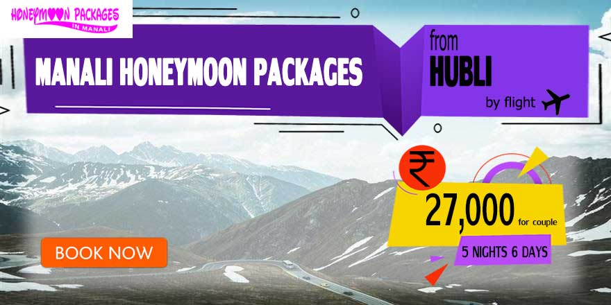 Honeymoon Packages in Manali from Hubli