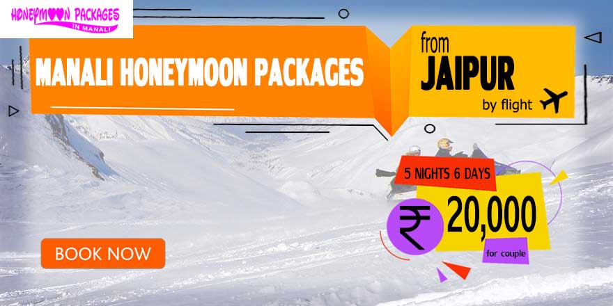 Honeymoon Packages in Manali from Jaipur