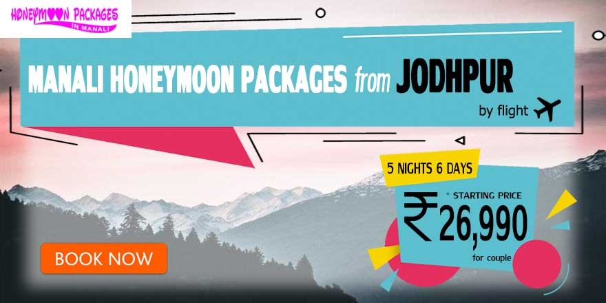 Honeymoon Packages in Manali from Jodhpur