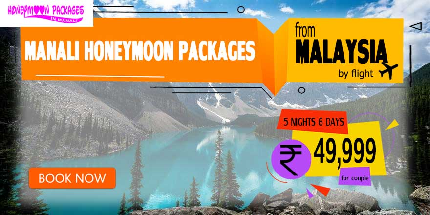 Honeymoon Packages in Manali from Malaysia