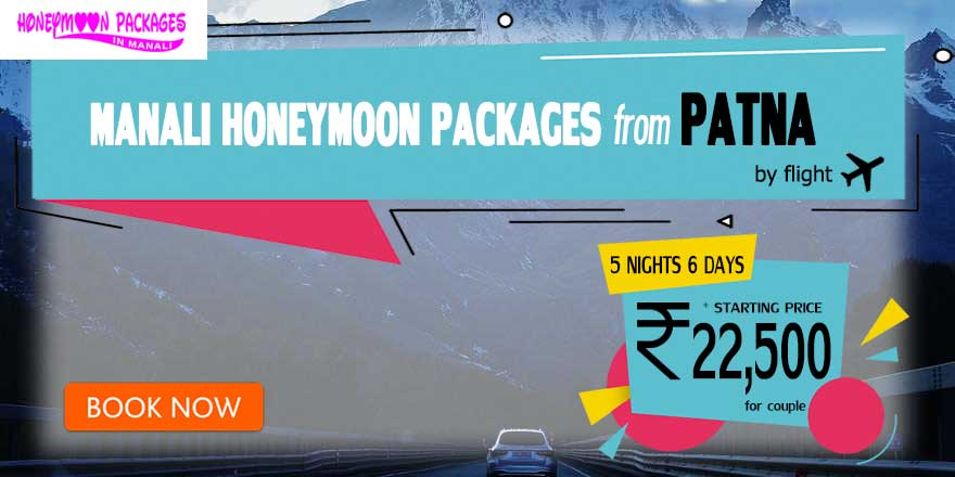 Honeymoon Packages in Manali from Patna