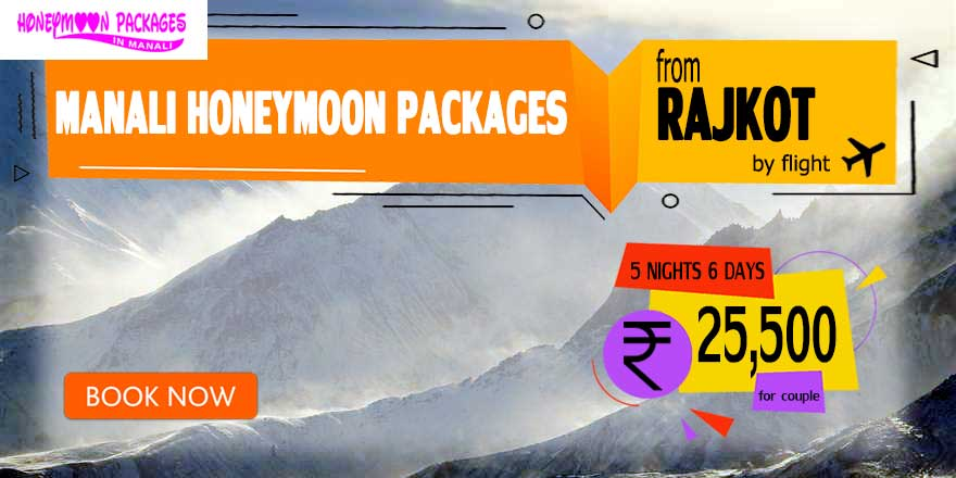 Honeymoon Packages in Manali from Rajkot