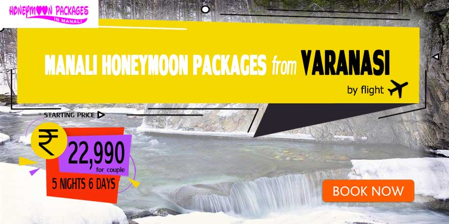 Honeymoon Packages in Manali from Varanasi