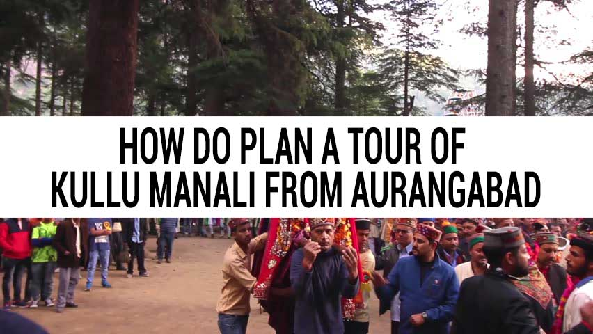 Honeymoon tour of Kullu Manali from Aurangabad