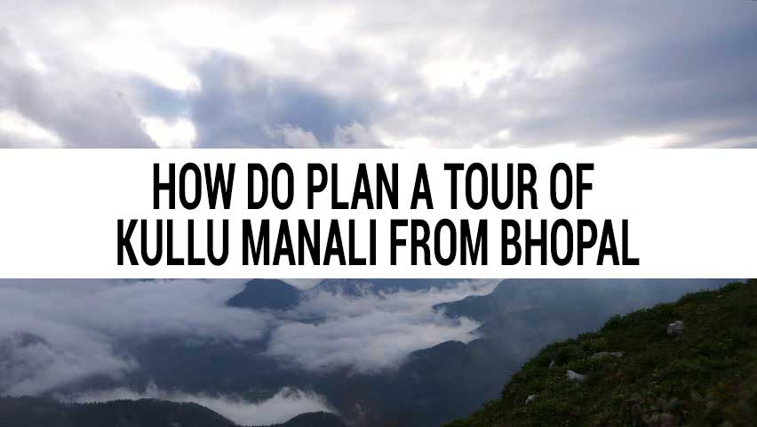 Honeymoon tour of Kullu Manali from Bhopal