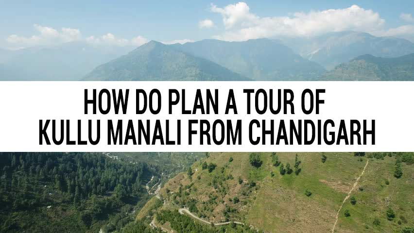 Honeymoon tour of Kullu Manali from Chandigarh