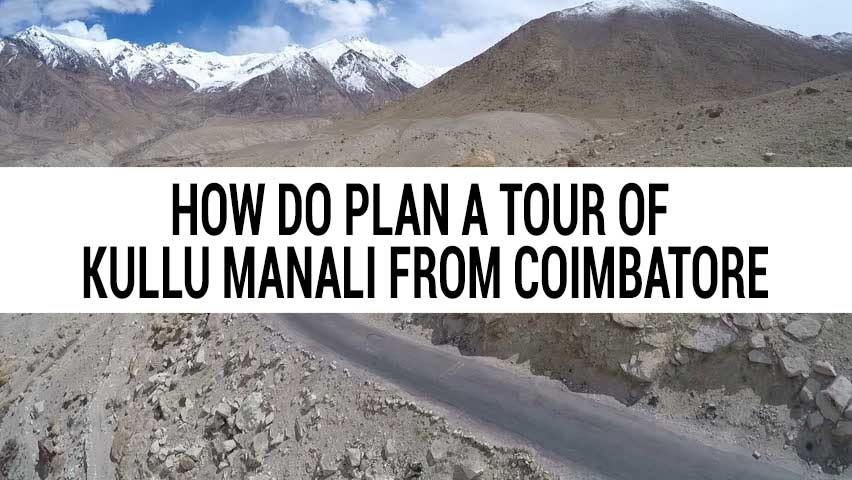 Honeymoon tour of Kullu Manali from Coimbatore