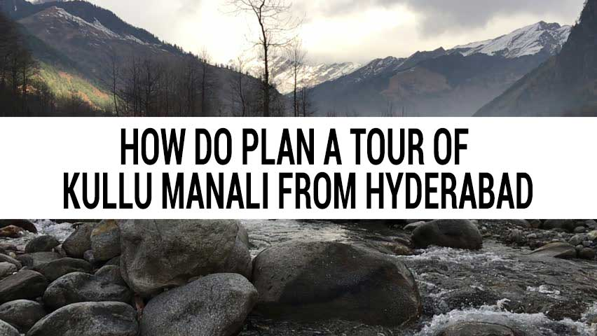 Honeymoon tour of Kullu Manali from Hyderabad