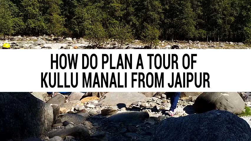 Honeymoon tour of Kullu Manali from Jaipur
