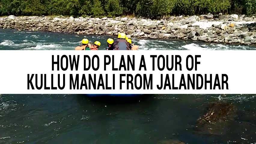 Honeymoon tour of Kullu Manali from Jalandhar