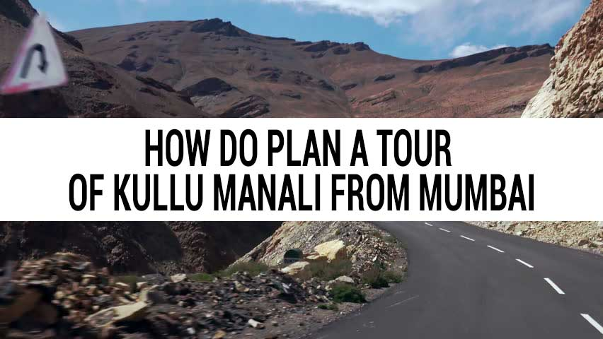 Tour of Kullu Manali from Mumbai