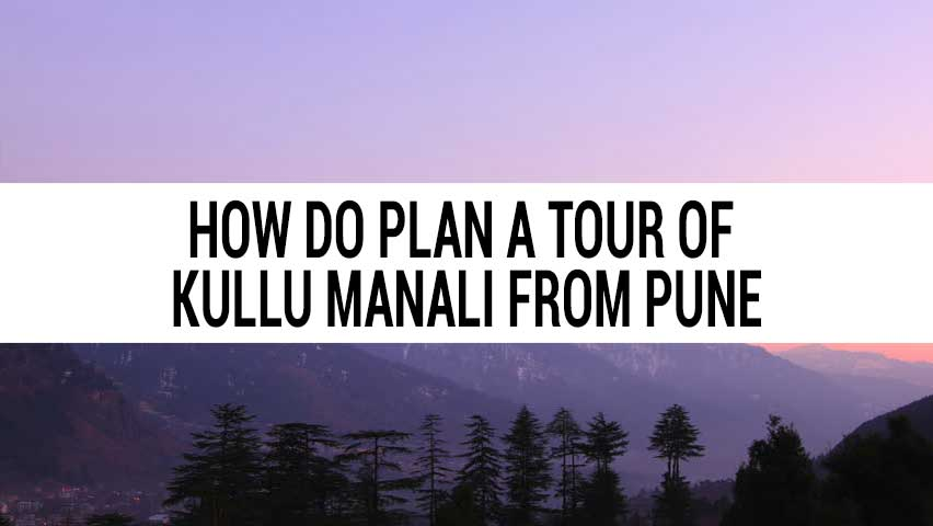 Honeymoon tour of Kullu Manali from Pune
