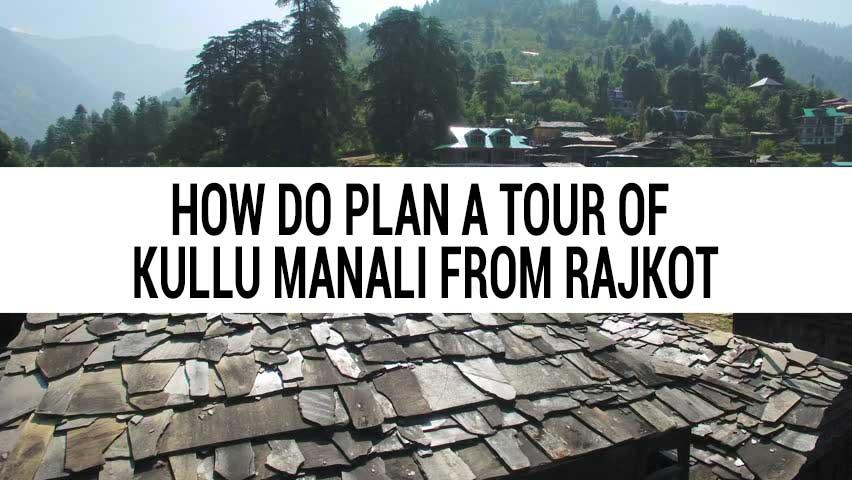 Honeymoon tour of Kullu Manali from Rajkot