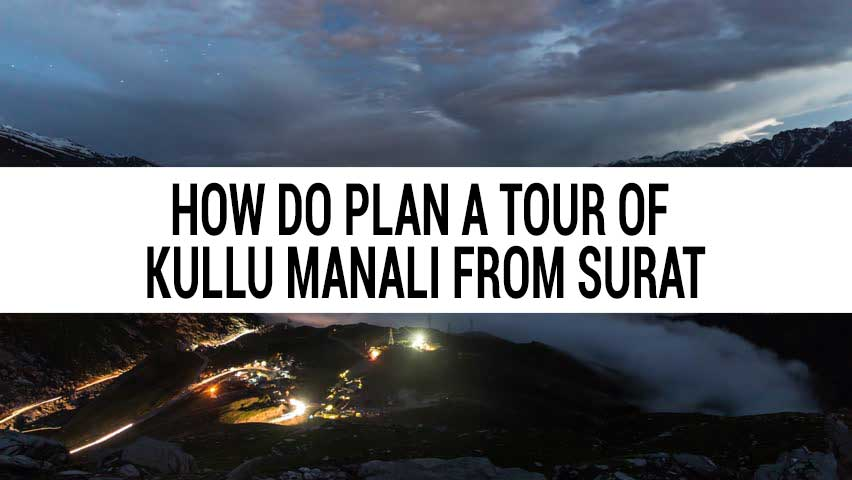 Honeymoon tour of Kullu Manali from Surat