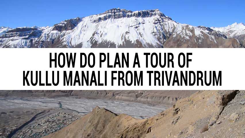 Honeymoon tour of Kullu Manali from Trivandrum