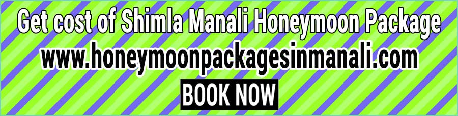 cost of Shimla Manali Honeymoon Package for couple
